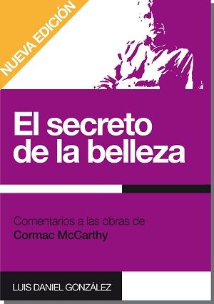 El secreto de la belleza. Comentarios a las obras de Cormac McCarthy