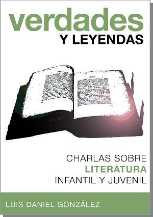 Verdades y leyendas. Charlas sobre Literatura infantil y juvenil
